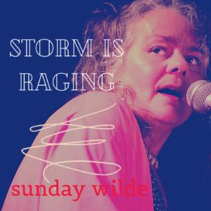 Sunday Wilde Storm is Raging