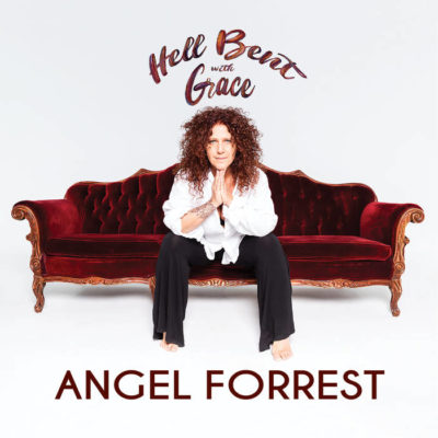 Angel Forrest - Hell Bent with Grace